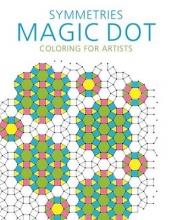 Skyhorse Publishing Symmetries: Magic Dot Coloring for Artists