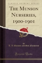 Nurseries, T. V. Munson and Son Nurseries, T: Munson Nurseries, 1900-1901 (Classic Reprint)