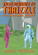 Kupperman, Michael Tales Designed to Thrizzle, Volume 1