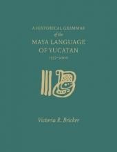 Victoria Bricker A Historical Grammar of the Maya Language of Yucatan: 1557-2000