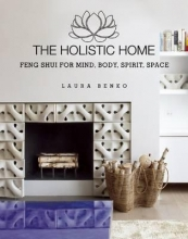 Benko, Laura The Holistic Home