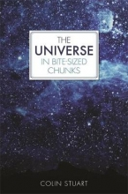 Colin Stuart The Universe in Bite-sized Chunks