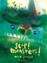 Mark Janssen, Stop! Monsters!