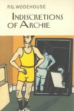 Wodehouse, P G Indiscretions of Archie