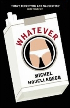 Houellebecq, Michel Whatever