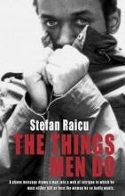 Raicu, Stefan The Things Men Do