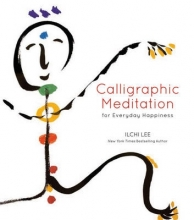 Ilchi Lee Calligraphic Meditation for Everyday Happiness (Mini Edition)
