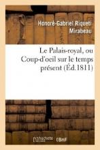 Mirabeau, Honore-Gabriel Riqueti Le Palais-Royal, Ou Coup-D`Oeil Sur Le Temps Present. Premier Cahier. Visite de Mirabeau