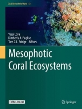 Yossi Loya,   Kimberly A. Puglise,   Tom C.L. Bridge Mesophotic Coral Ecosystems
