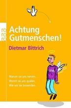 Bittrich, Dietmar Achtung Gutmenschen!