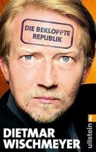 Wischmeyer, Dietmar Die bekloppte Republik