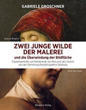 Groschner, Gabriele Zwei junge Wilde der Malerei und die Überwindung der Bildfläche