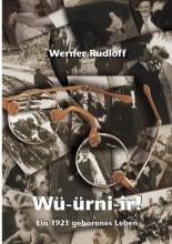 Rudloff, Werner Würnier - Ein 1921 geborenes Leben