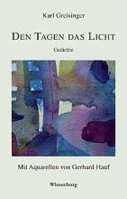 Greisinger, Karl DEN TAGEN DAS LICHT