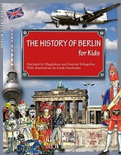 Schupelius, Magdalena The History of Berlin for Kids