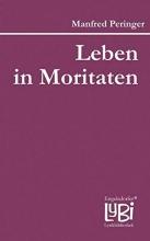 Peringer, Manfred Leben in Moritaten
