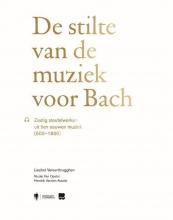 Hendrik Vanden Abeele Liesbet Vereertbrugghen  Nicole Van Opstal, De stilte van de muziek voor Bach