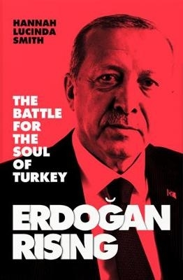 Hannah Lucinda Smith,Erdogan Rising