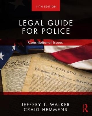 Jeffery T. (University of Arkansas at Little Rock, USA) Walker,   Craig (Washington State University, USA) Hemmens,Legal Guide for Police