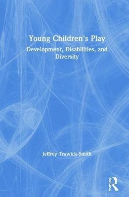 Jeffrey (Eastern Connecticut State University, USA) Trawick-Smith,Young Children`s Play