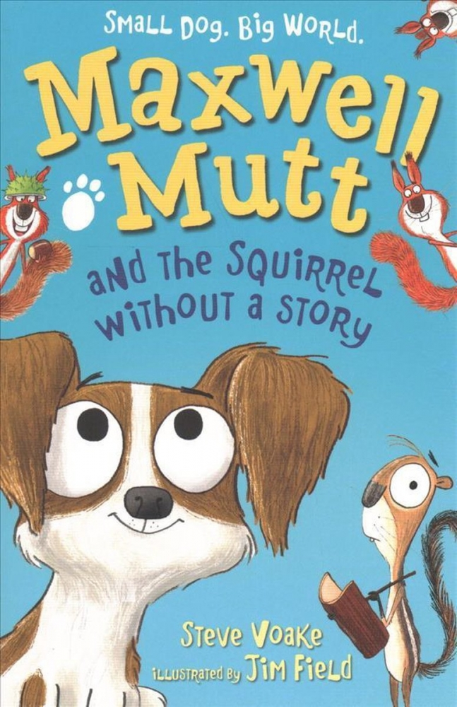 steve  voake,Maxwell mutt and the squirrel without a story