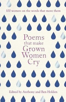 Anthony Holden,   Ben Holden,Poems That Make Grown Women Cry