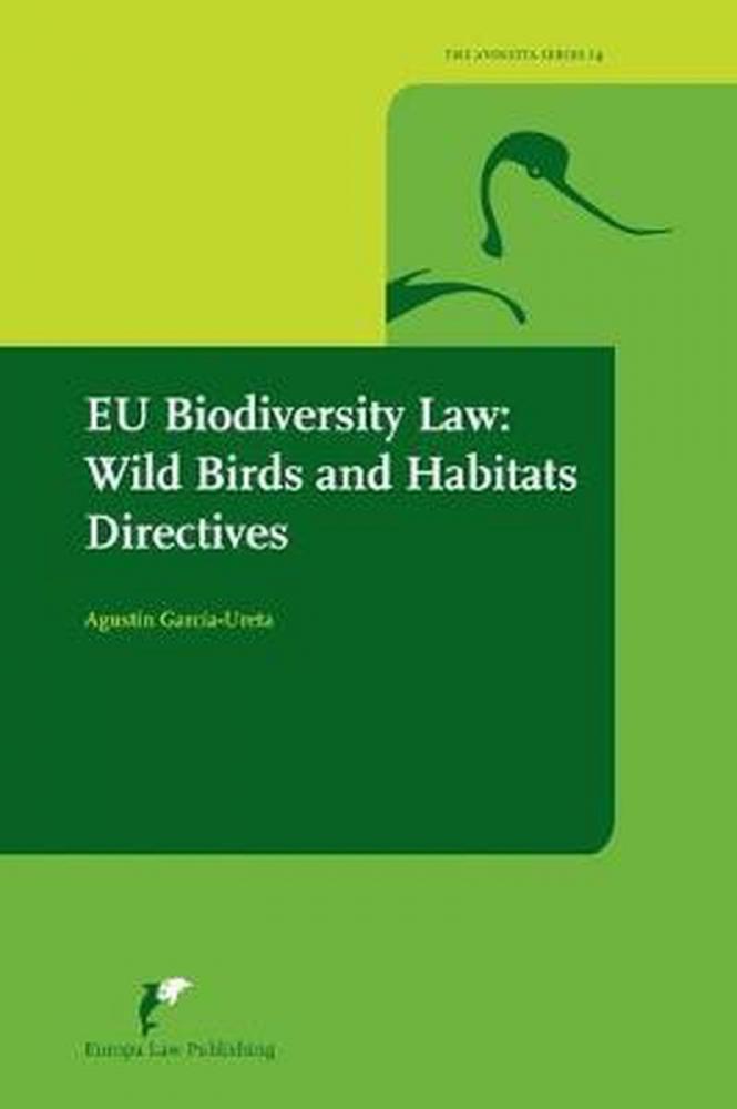 Agustín García-Ureta,EU Biodiversity Law: Wild birds and habitat directives