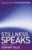 Tolle, Eckhart, Stillness Speaks