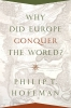 Philip T. Hoffman, Why Did Europe Conquer the World?