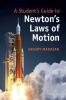 Sanjoy Mahajan, A Student`s Guide to Newton`s Laws of Motion