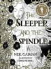 Gaiman, Neil, The Sleeper and The Spindle