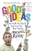 Rosen, Michael, Good Ideas