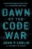 Garrett M. Graff,   John P. Carlin, Dawn of the Code War