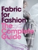 Amanda Hallett  Clive    Johnston, Fabric for Fashion: The Complete Guide
