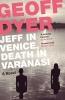 G. Dyer, Jeff in Venice, Death in Varanasi