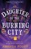 Amanda Foody, Daughter Of The Burning City