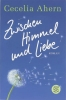 Cecilia  Ahern, Zwischen Himmel und Liebe