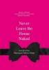 Anneloes van Gaalen, Never leave the House Naked