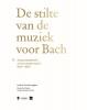 <b>Liesbet Vereertbrugghen, Nicole Van Opstal, Hendrik Vanden Abeele</b>,De stilte van de muziek voor Bach