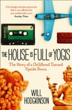 Will Hodgkinson The House is Full of Yogis