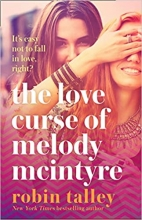 Robin Talley , The Love Curse of Melody McIntyre