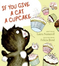 Numeroff, Laura Joffe If You Give a Cat a Cupcake