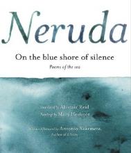 Neruda, Pablo,   Reid, Alastair,   Heebner, Mary On the Blue Shore of Silence/a LA Orilla Del Silencio