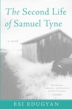 Edugyan, Esi The Second Life Of Samuel Tyne