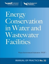 Water Environment Federation Energy Conservation in Water and Wastewater Facilities - Mop 32