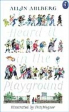 Allan Ahlberg Heard it in the Playground