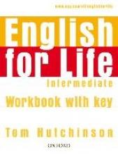 Hutchinson, Tom English for Life Intermediate. Workbook with Key