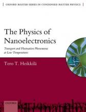 Tero T. Heikkila The Physics of Nanoelectronics