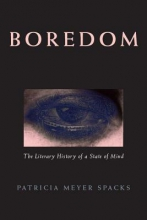 Spacks, Patricia Meyer Boredom - The Liteary History of a State of Mind (Paper)