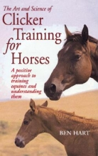 Benjamin L. Hart The Art and Science of Clicker Training for Horses